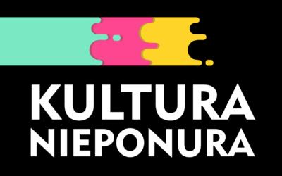 Festiwal Kultura Nieponura – Ruszyła rekrutacja artystów!