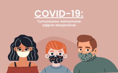 COVID-19: Tymczasowo wstrzymane zajęcia stacjonarne